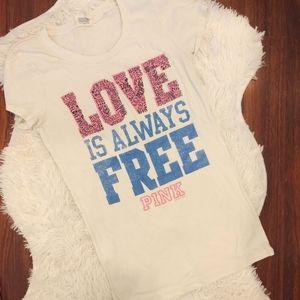 PINK Love is Always Free White Tshirt